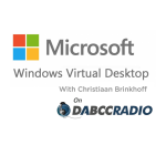 Microsoft Windows Virtual Desktop (WVD) Talk with Christiaan Brinkhoff – Podcast Episode 321